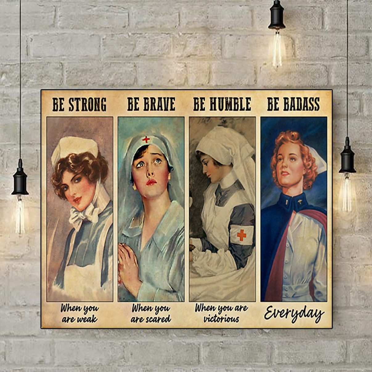 Be strong be brave be humble be badass nurses poster A2