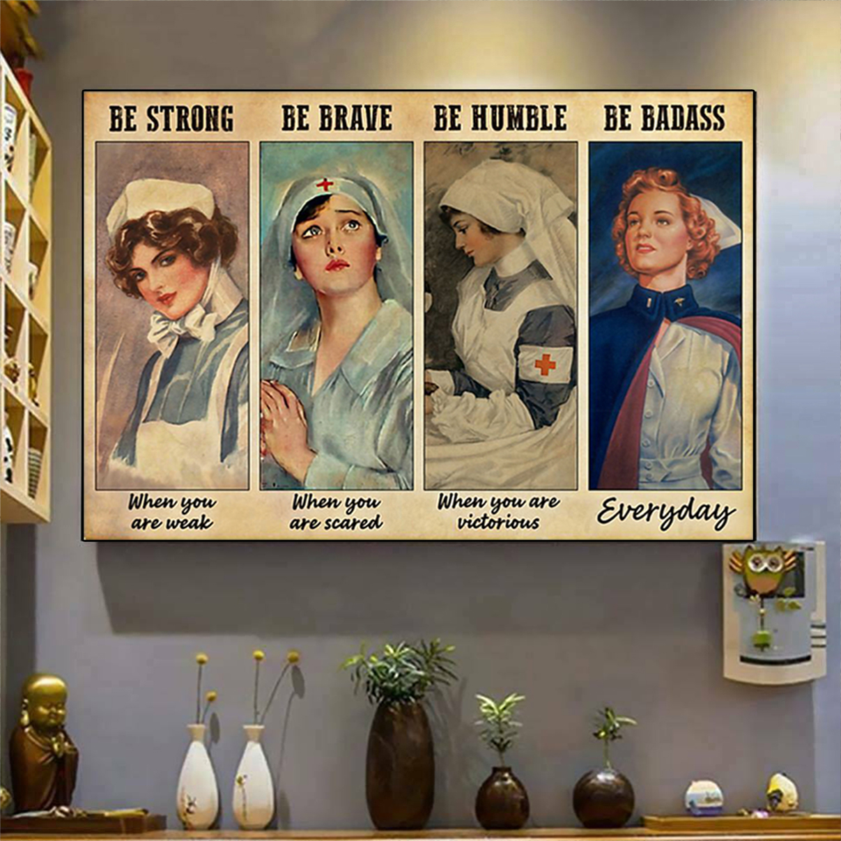Be strong be brave be humble be badass nurses poster A3