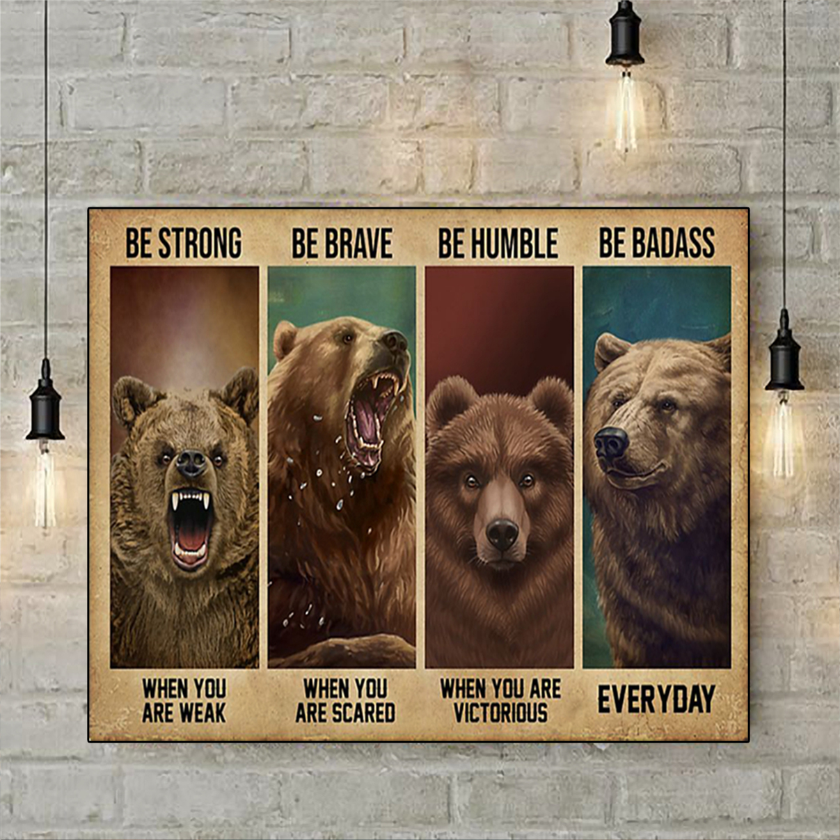 Bear be strong be brave be humble be badass poster A1
