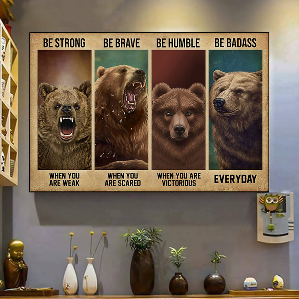 Bear be strong be brave be humble be badass poster A2