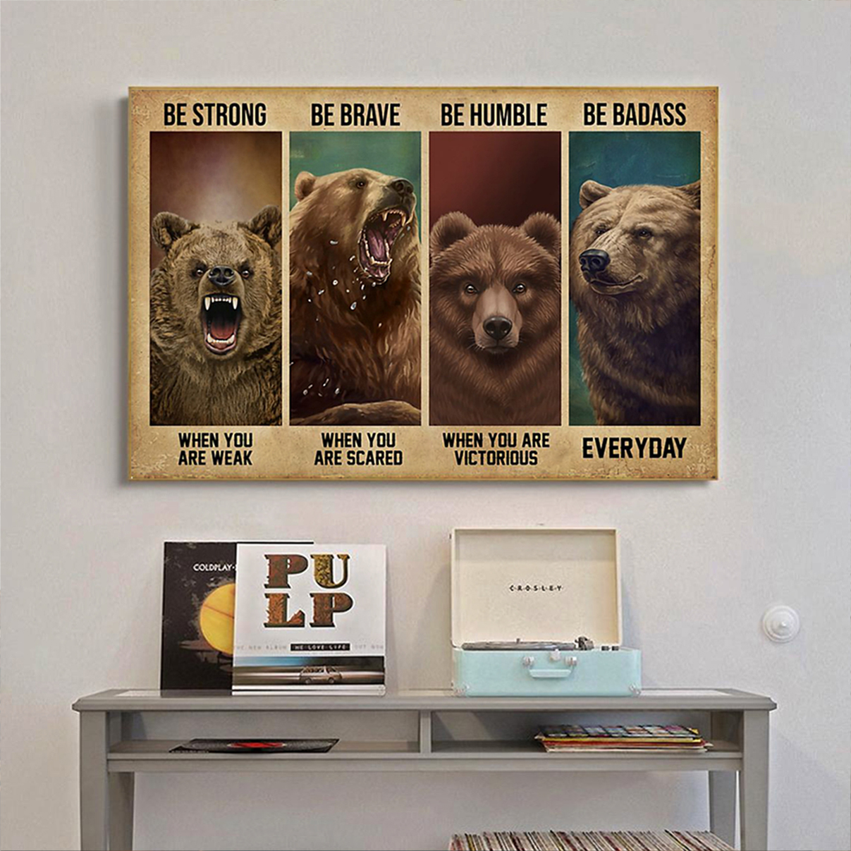 Bear be strong be brave be humble be badass poster A3