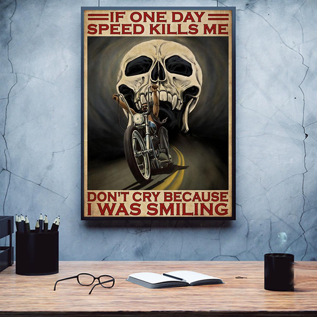 Biker motorcycle If once day speed kills me poster A1