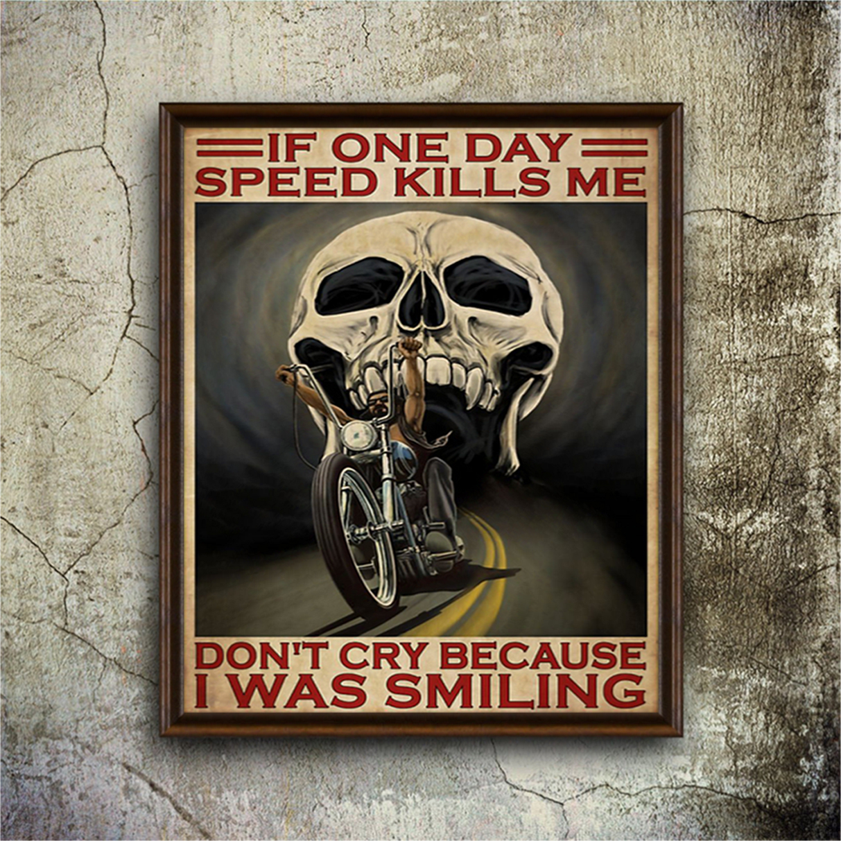 Biker motorcycle If once day speed kills me poster A2