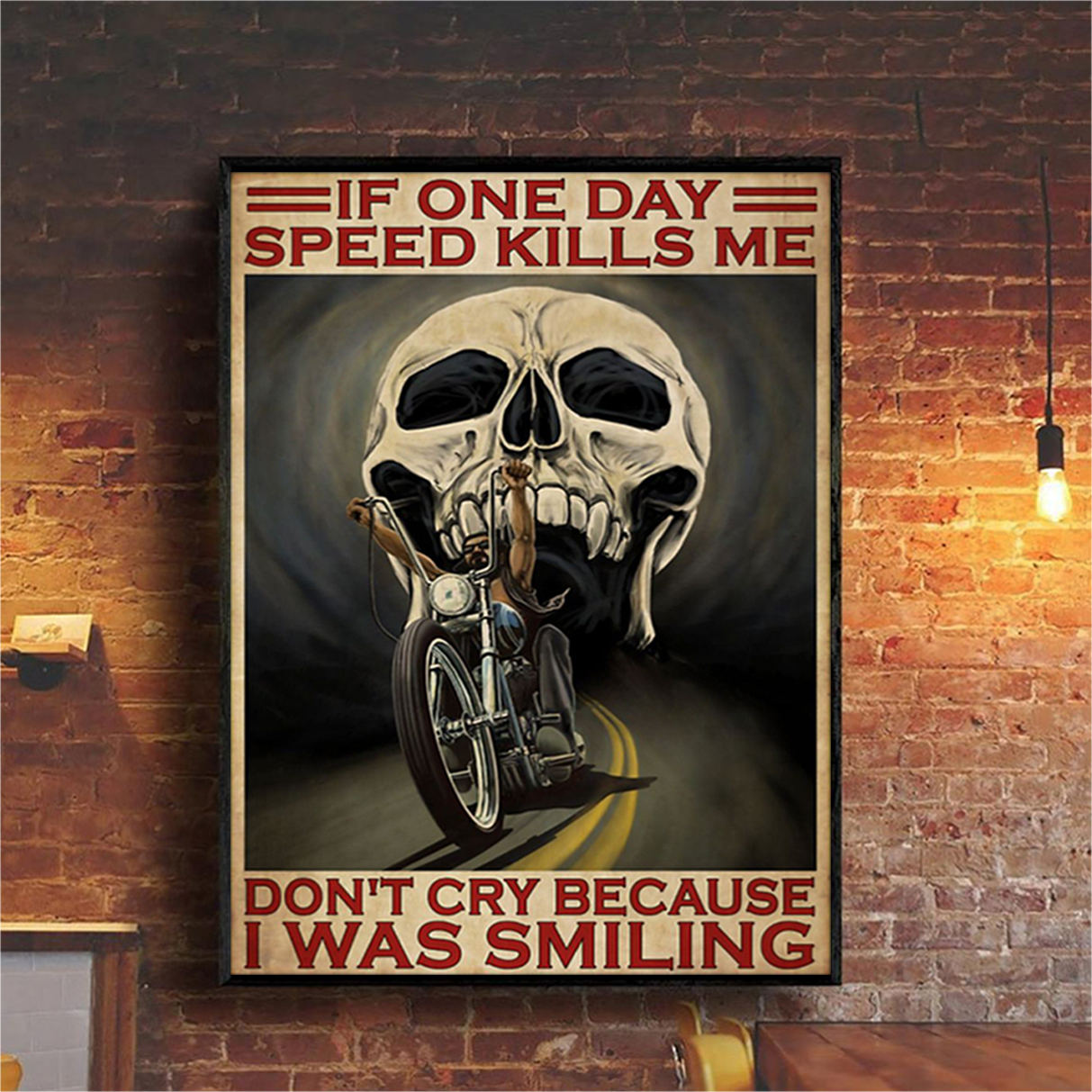 Biker motorcycle If once day speed kills me poster A3