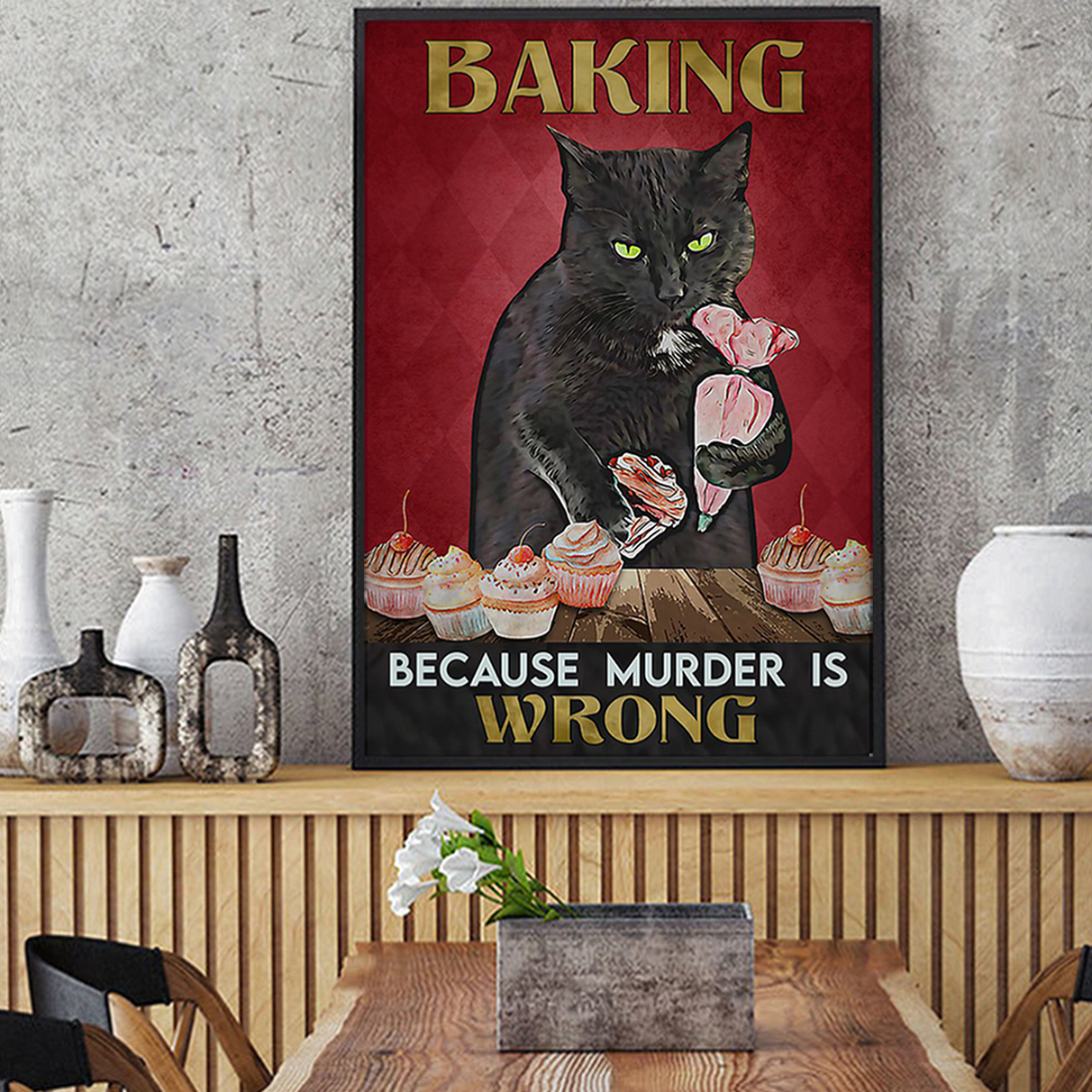 Black cat baking because murder is wrong poster A1