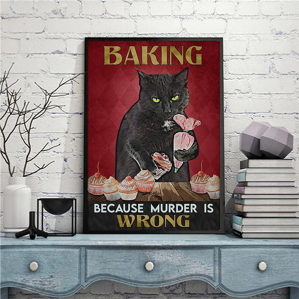 Black cat baking because murder is wrong poster A2