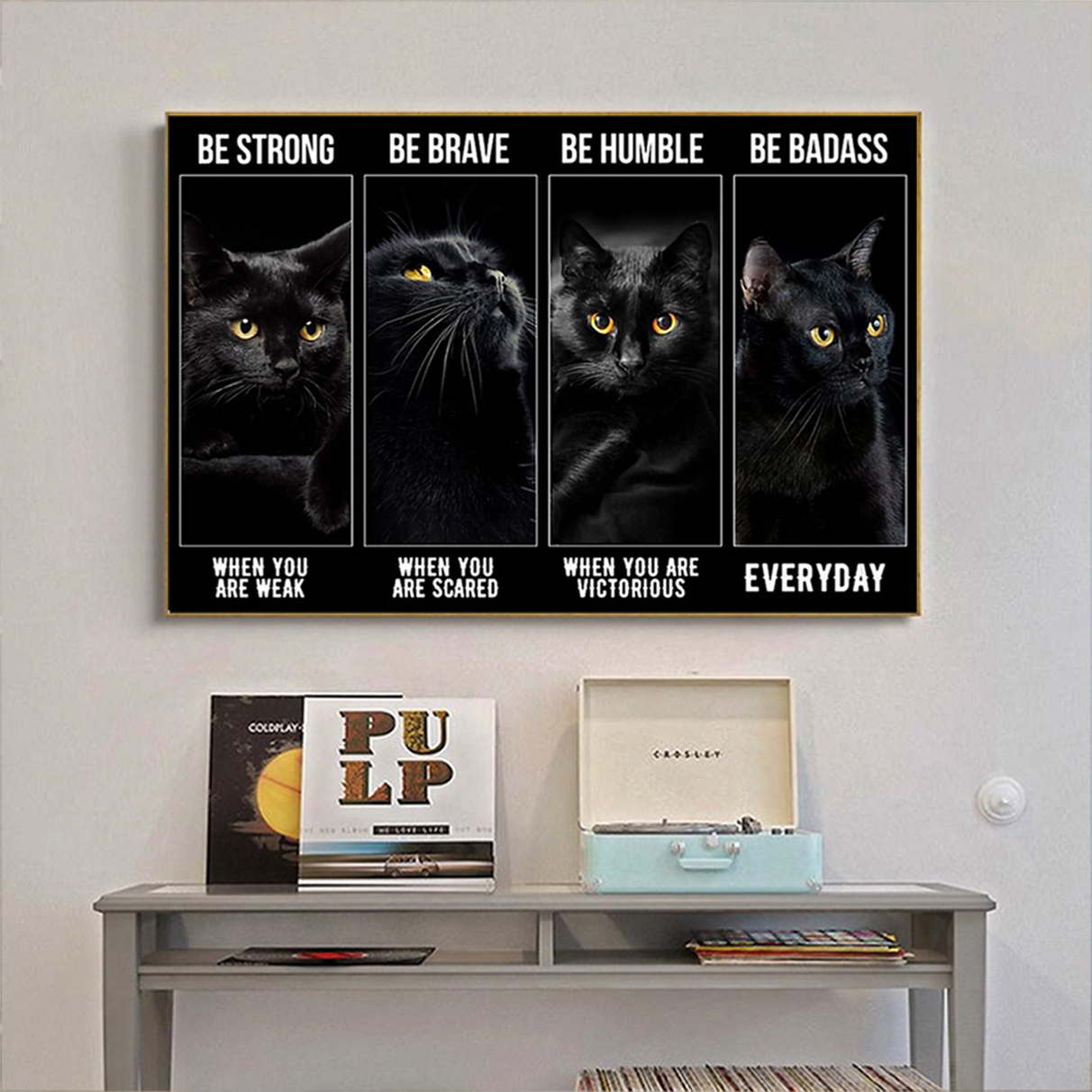 Black cat be strong be brave be humble be badass poster A1