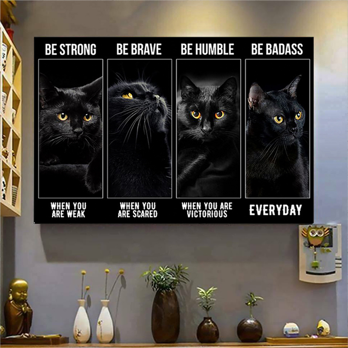 Black cat be strong be brave be humble be badass poster A2