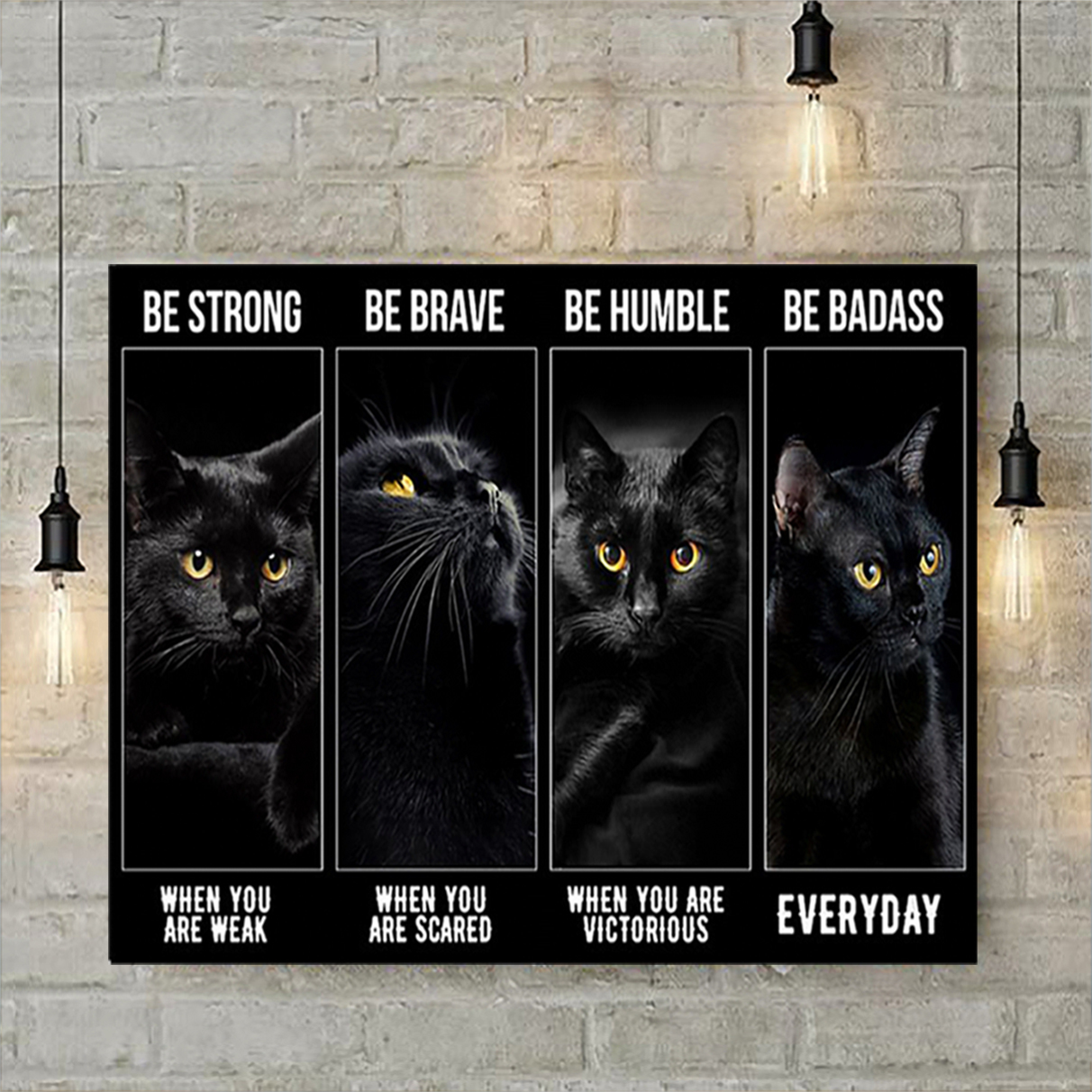 Black cat be strong be brave be humble be badass poster A3