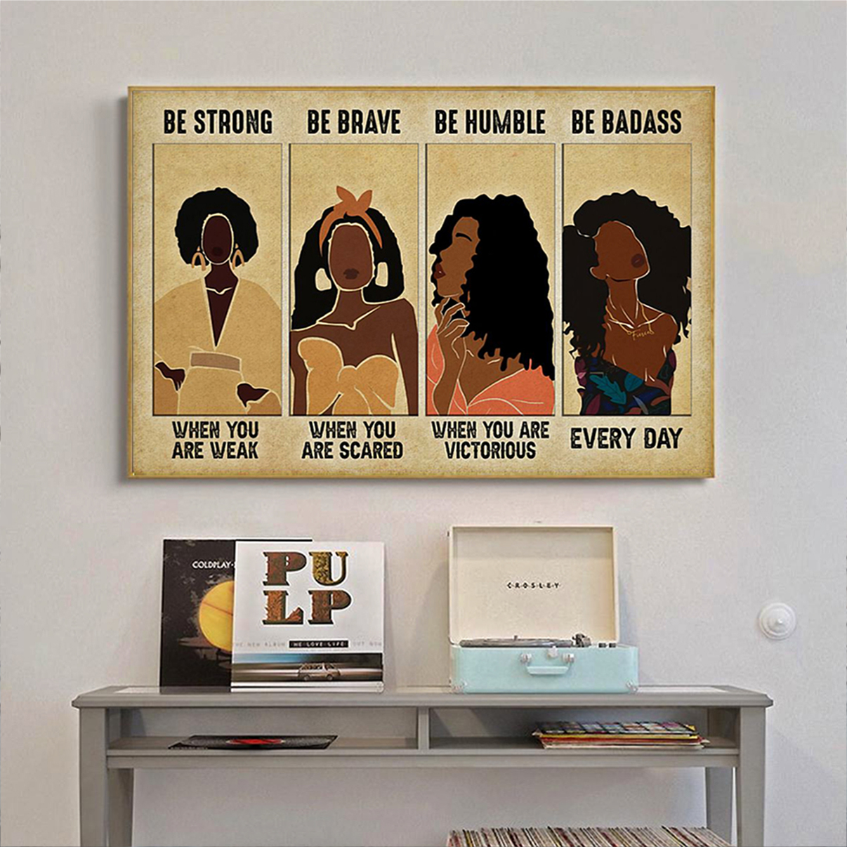 Black modern women be strong be brave be humble be badass poster A2