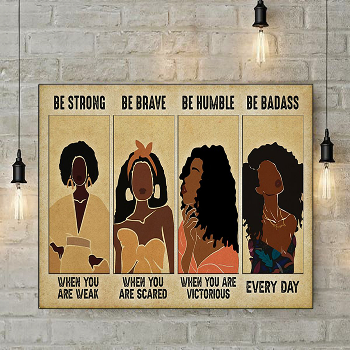 Black modern women be strong be brave be humble be badass poster A3