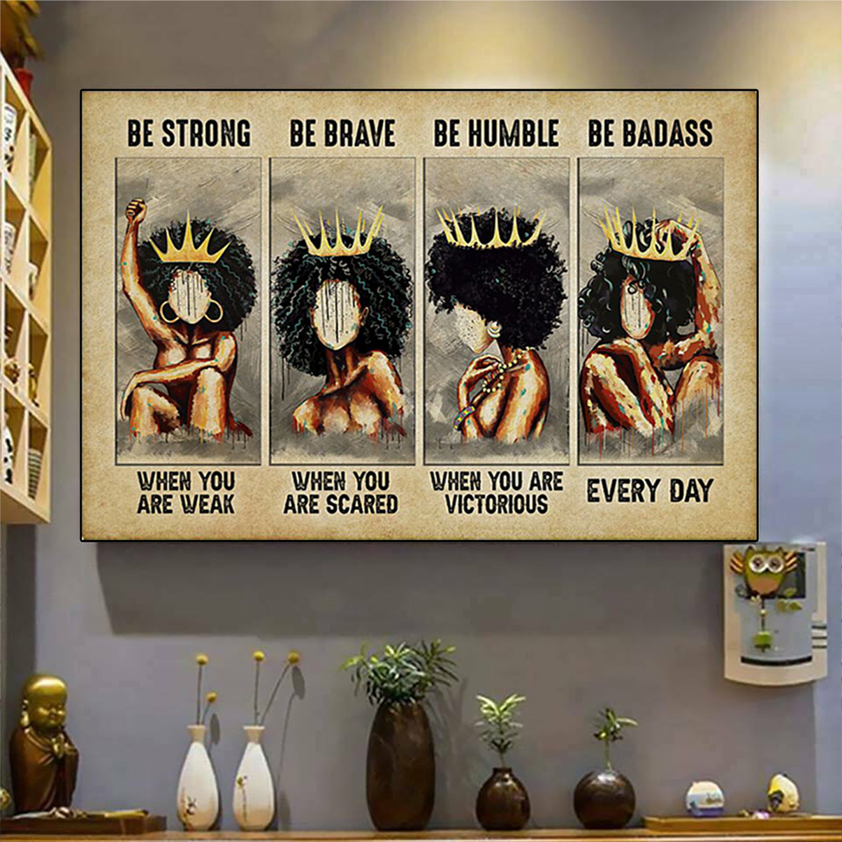 Black women queen be strong be brave be humble be badass poster A3