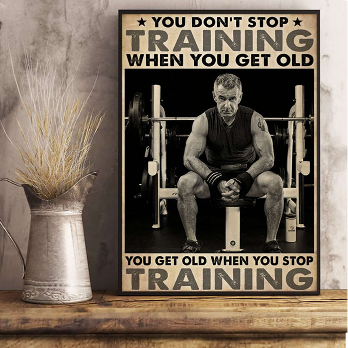 Bodybuilding you don't stop training when you get old poster A3