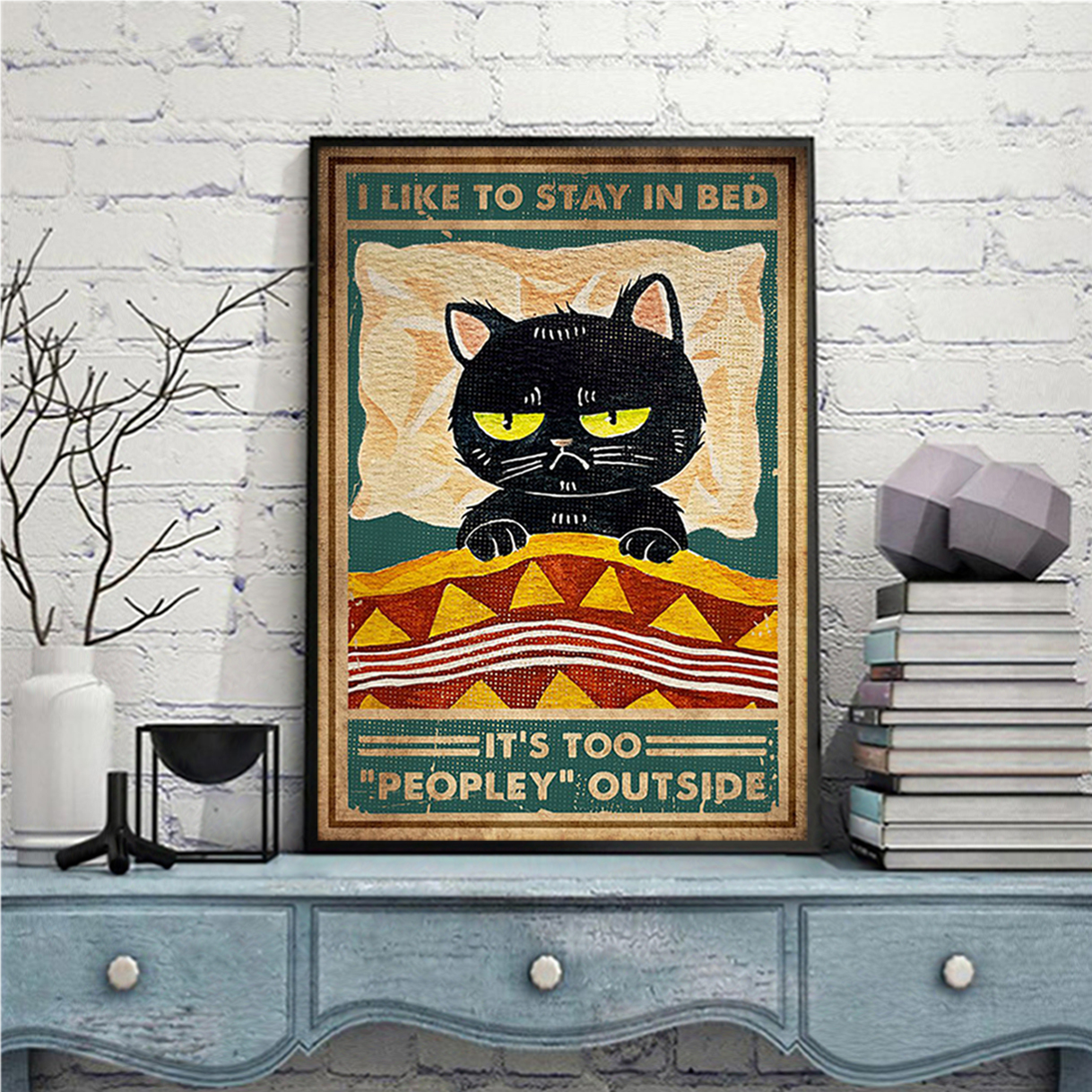 Cat I like to stay in bed poster A1