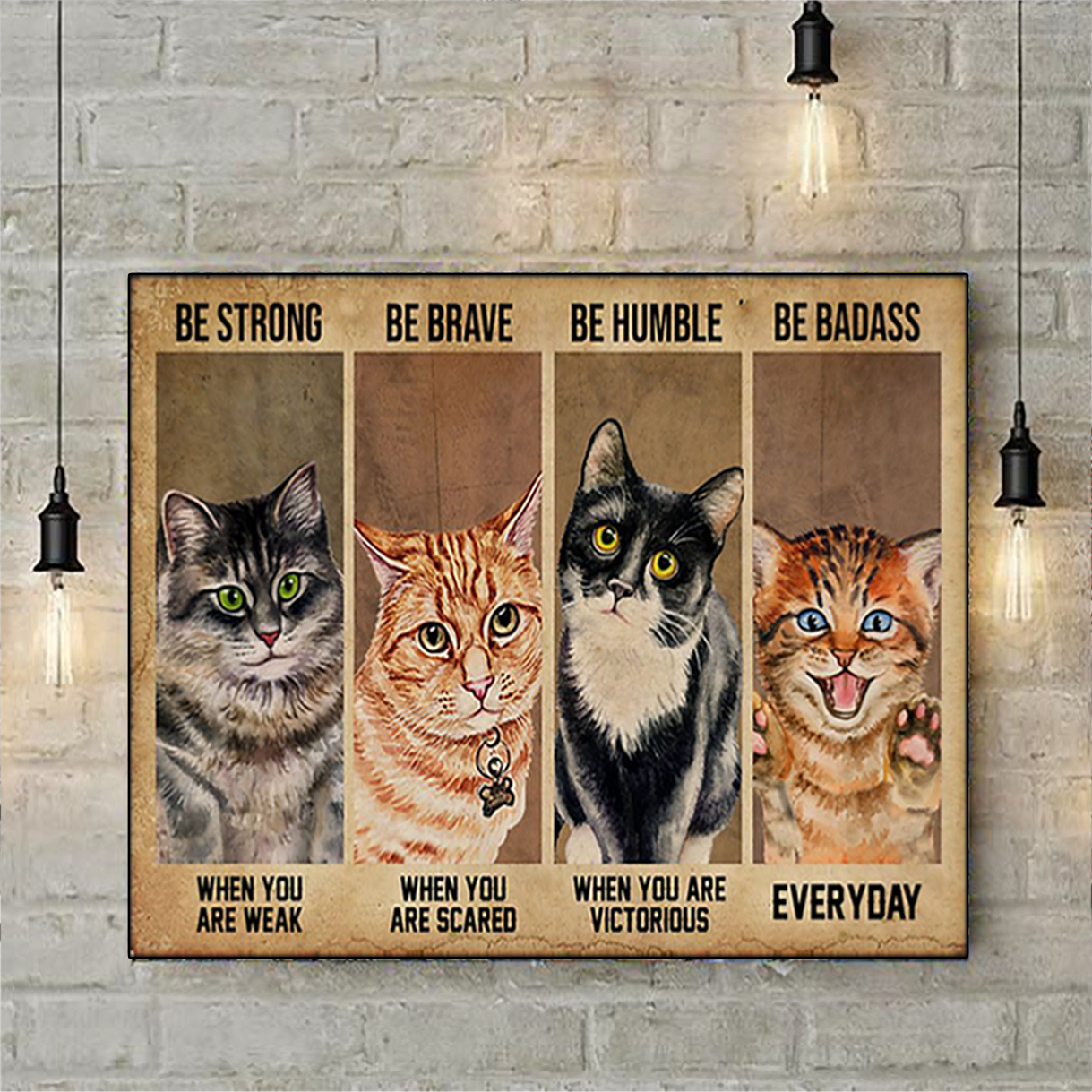 Cat be strong be brave be humble be badass poster A1