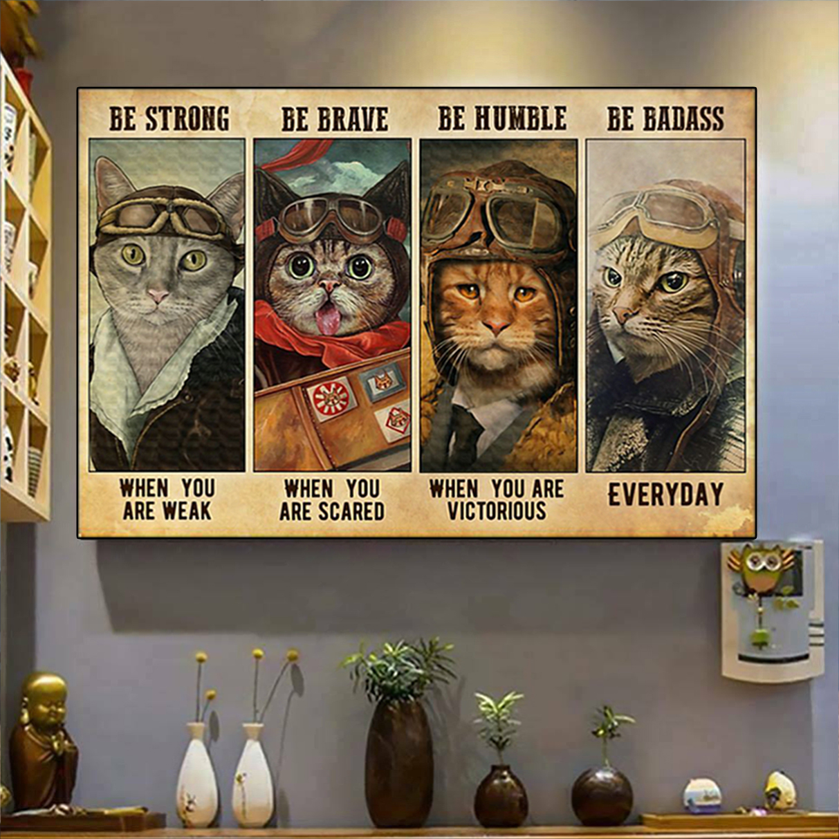 Cat pilot be strong be brave be humble be badass poster A1