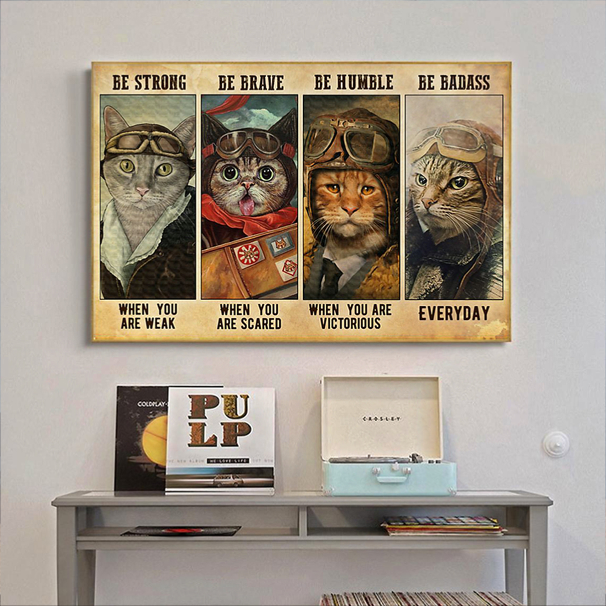 Cat pilot be strong be brave be humble be badass poster A2