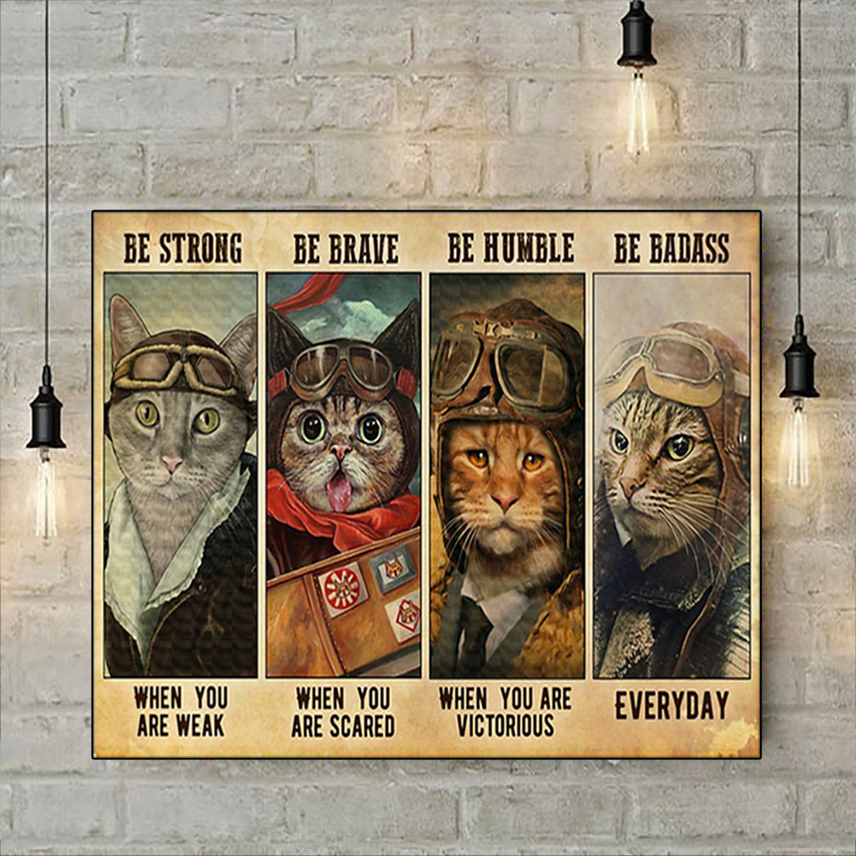 Cat pilot be strong be brave be humble be badass poster A3