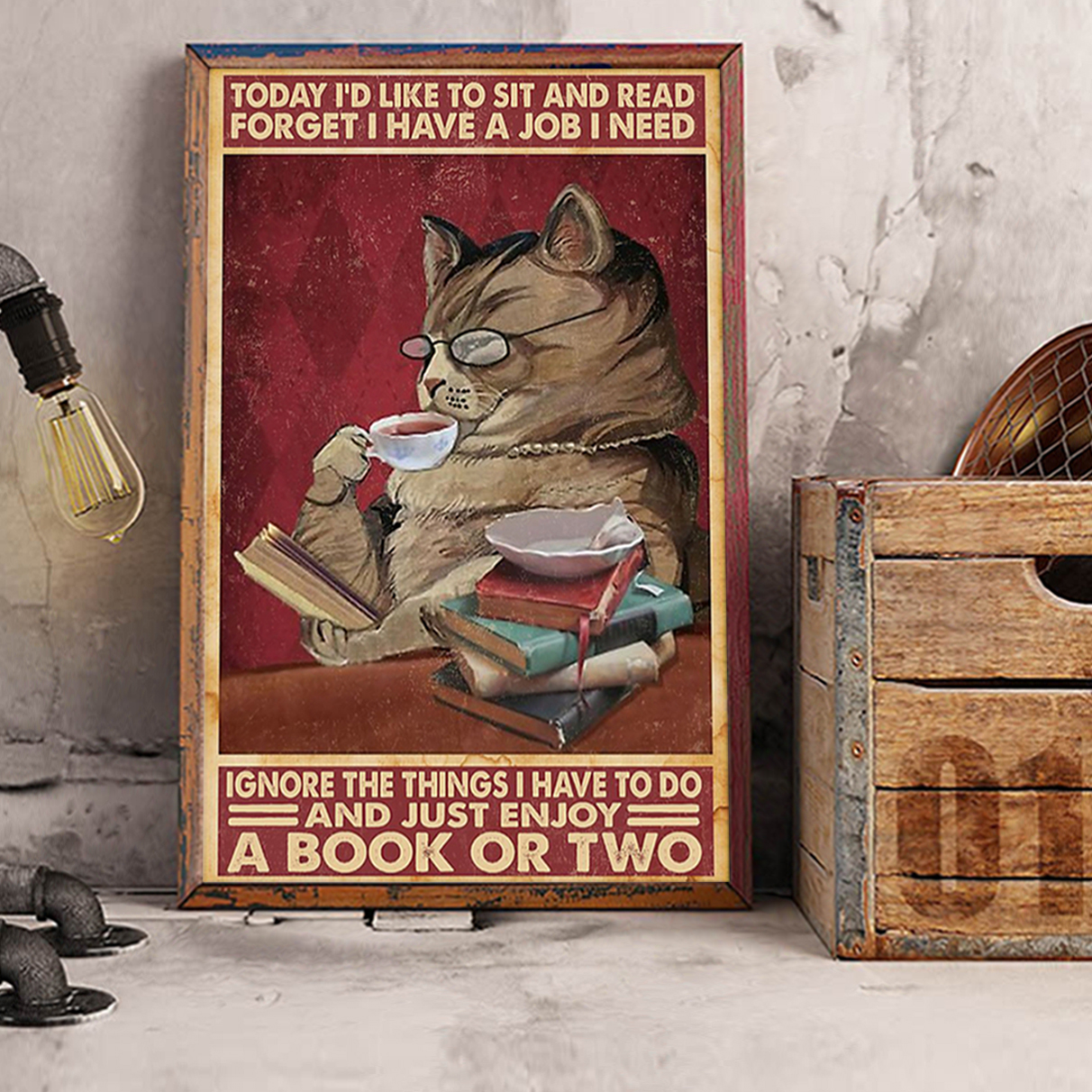 Cat today I'd like to sit and read forget I have a job I need poster A2