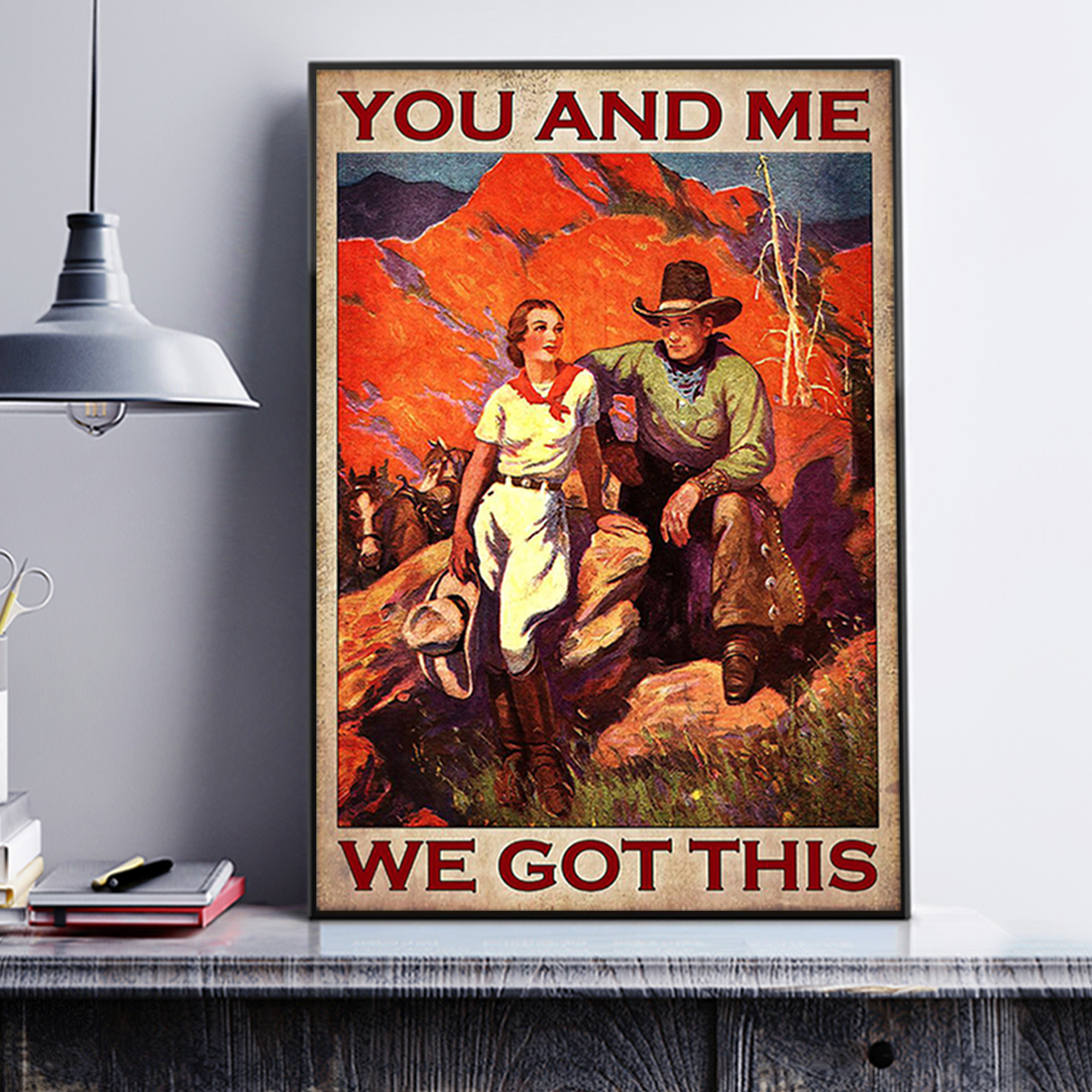 Cowboy cowgirl you and me we got this poster A2
