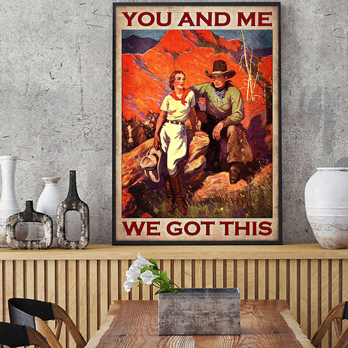 Cowboy cowgirl you and me we got this poster A3