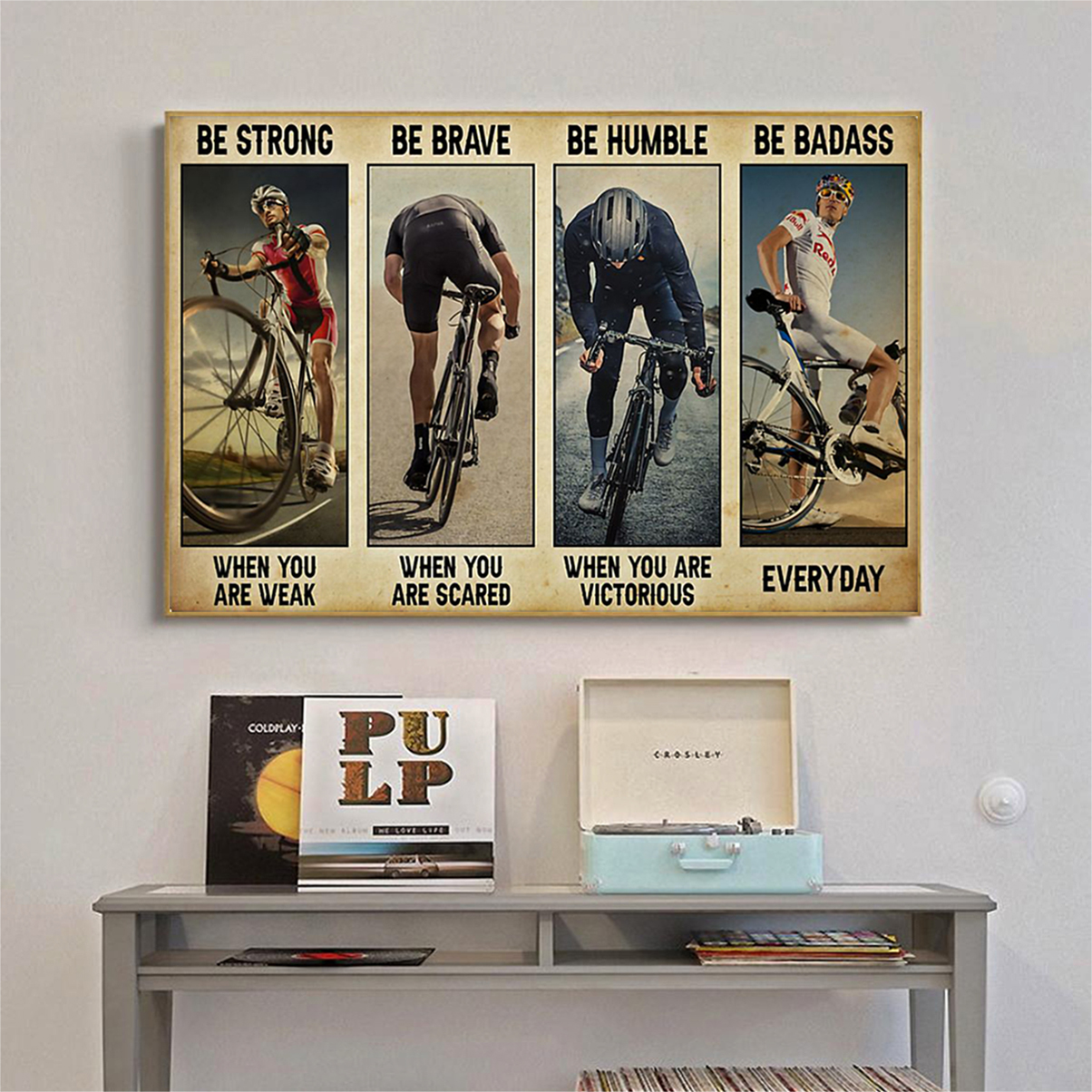 Cycling be strong be brave be humble be badass poster A1