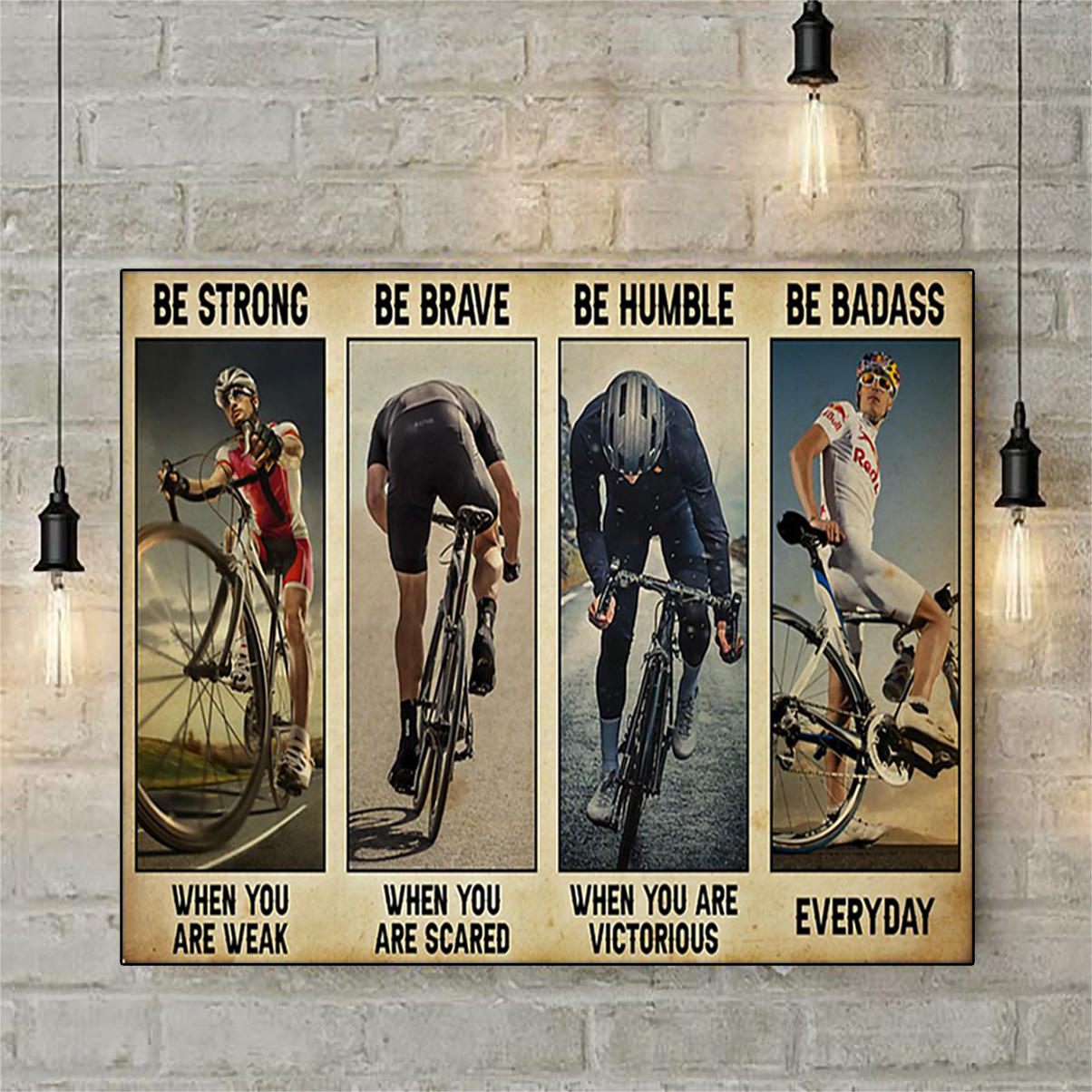 Cycling be strong be brave be humble be badass poster A2