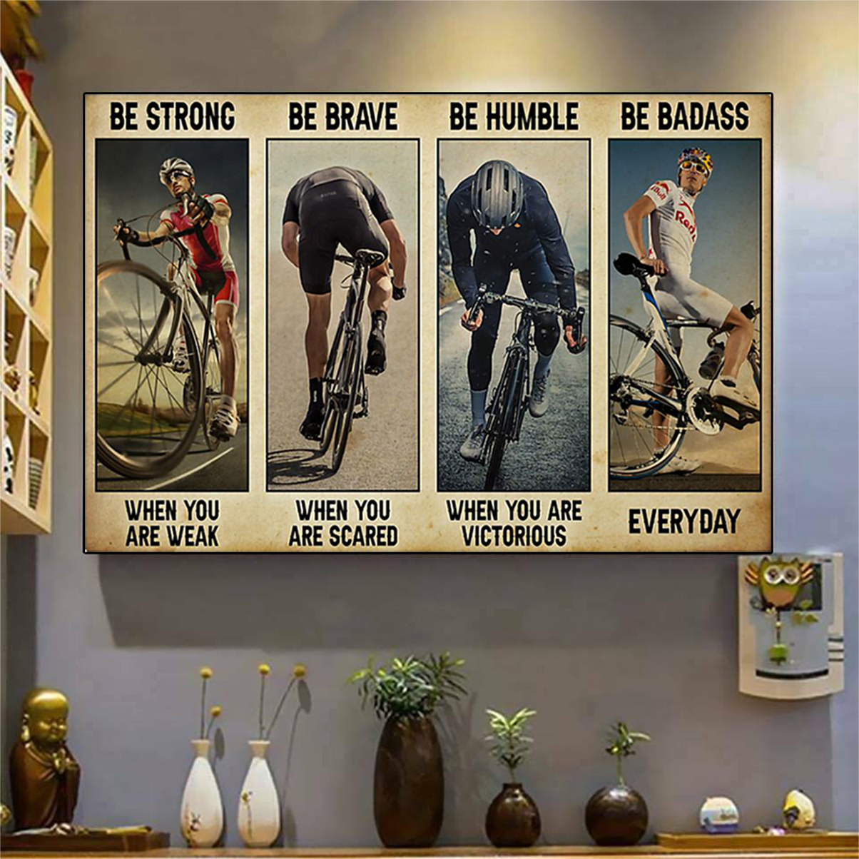 Cycling be strong be brave be humble be badass poster A3