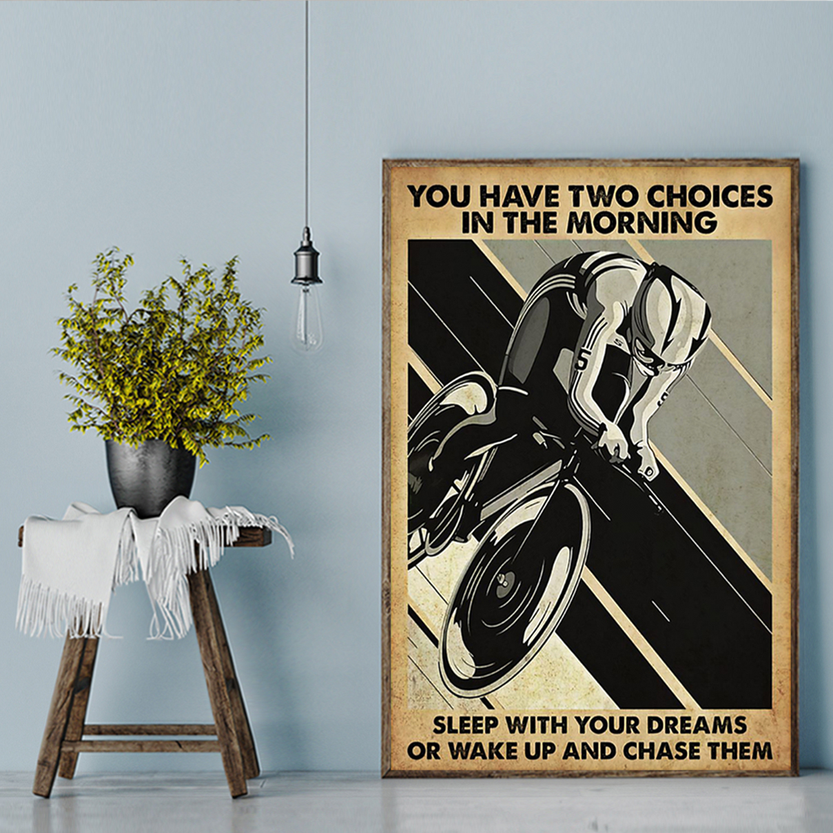 Cycling you are two choices in the morning poster A3