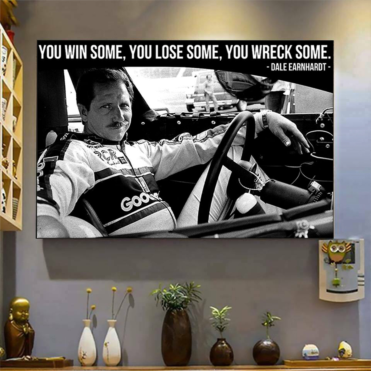 Dale earnhardt you win some you lose some you wreck some poster A3