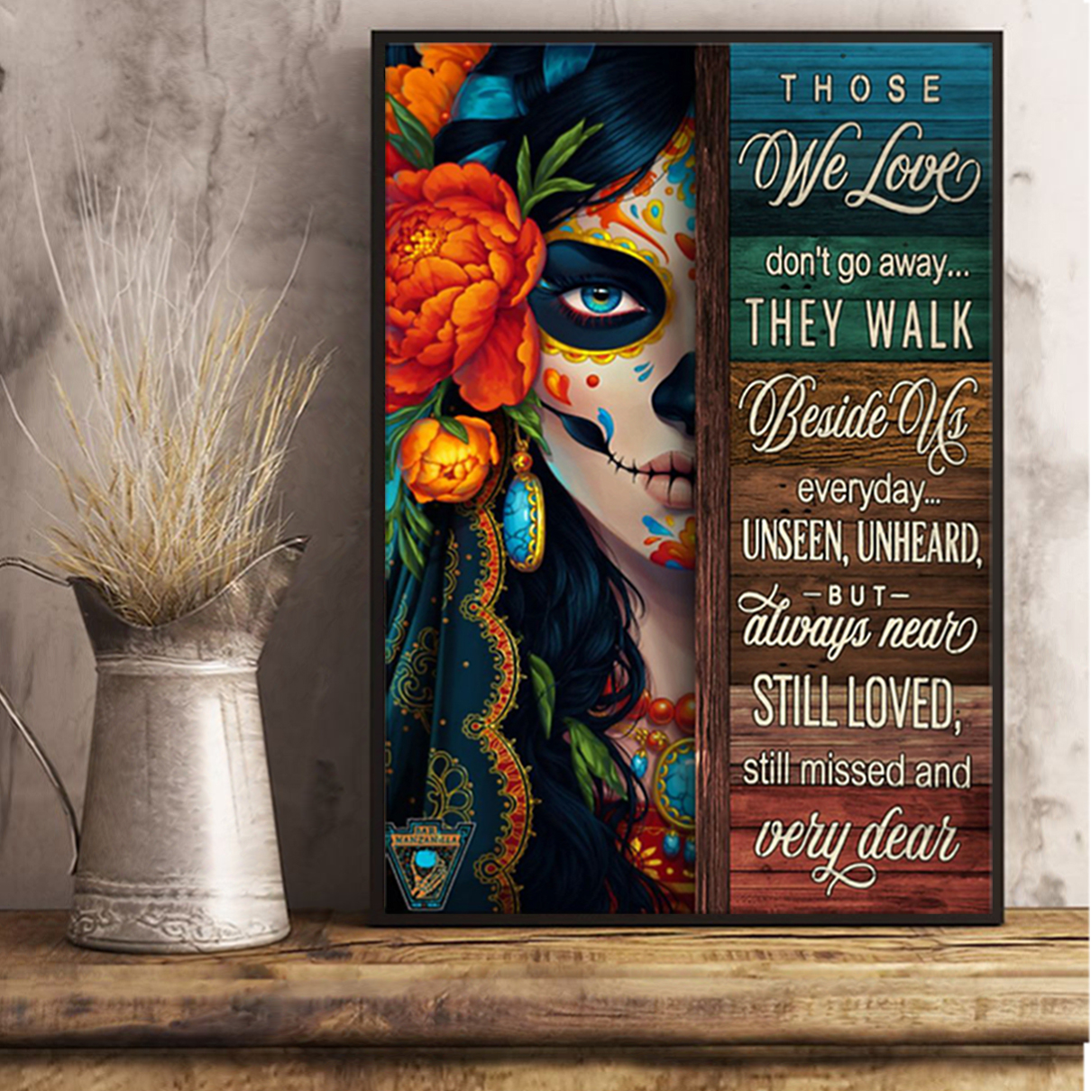 Day of the dead those we love don't go away poster A1