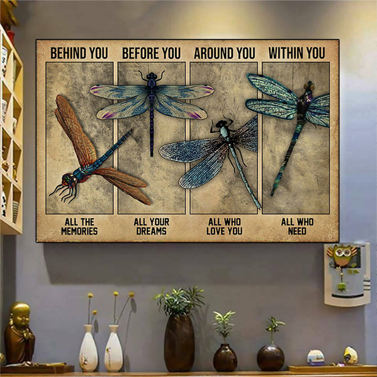 Dragonfly behind you all the memories poster A1