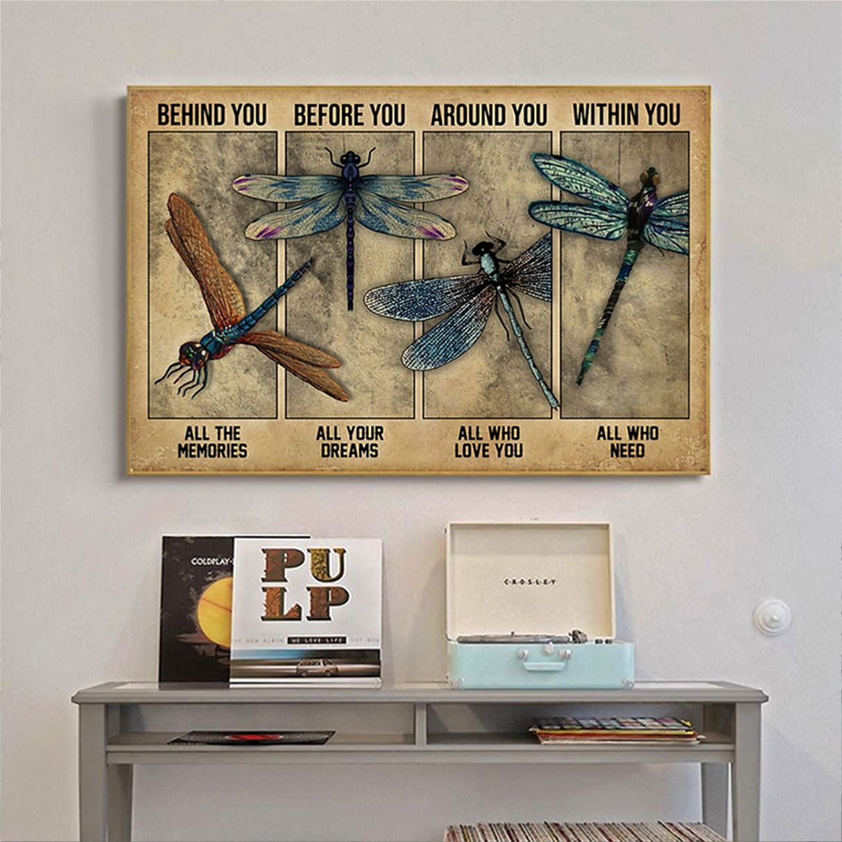Dragonfly behind you all the memories poster A2