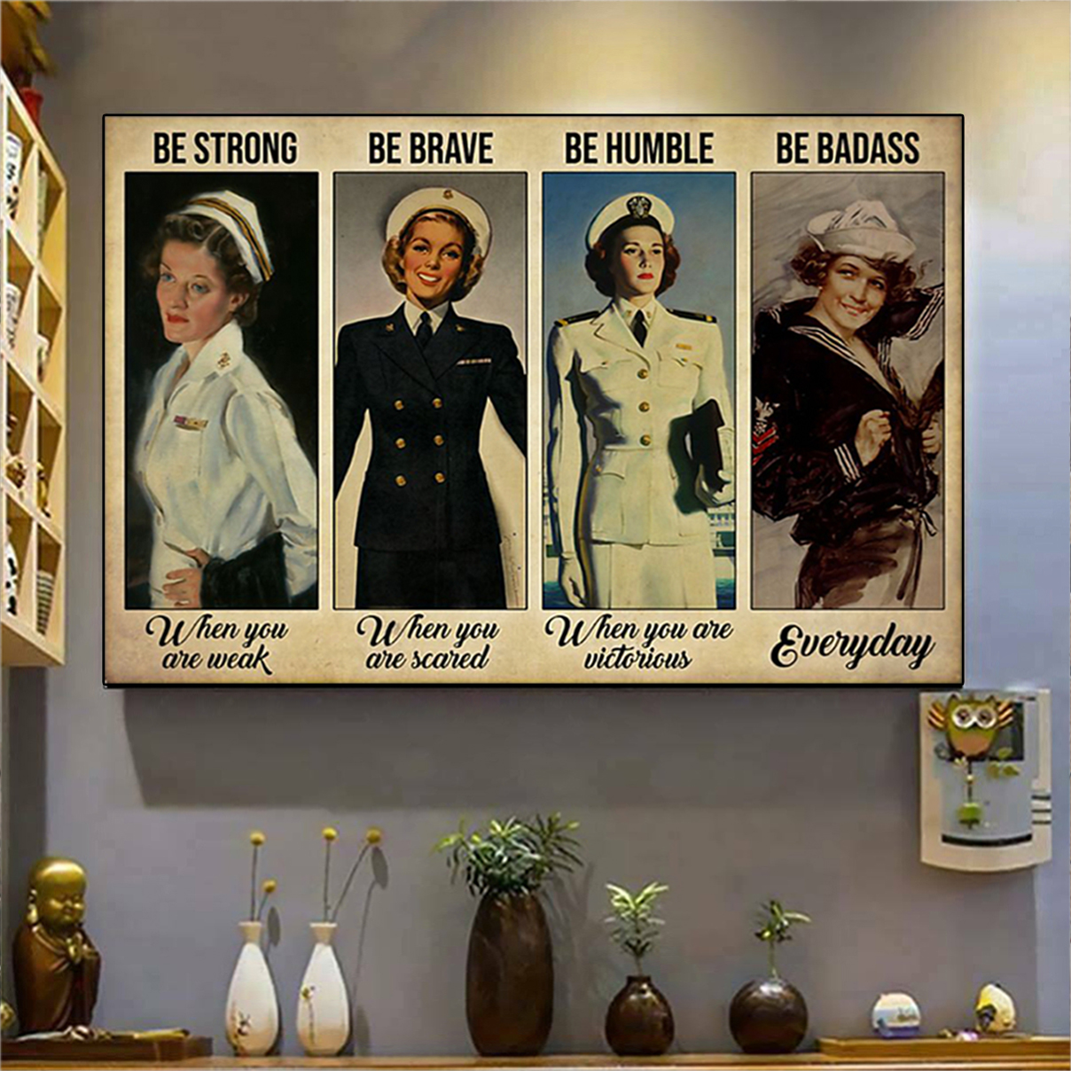 Female navy be strong be brave be humble be badass poster A3