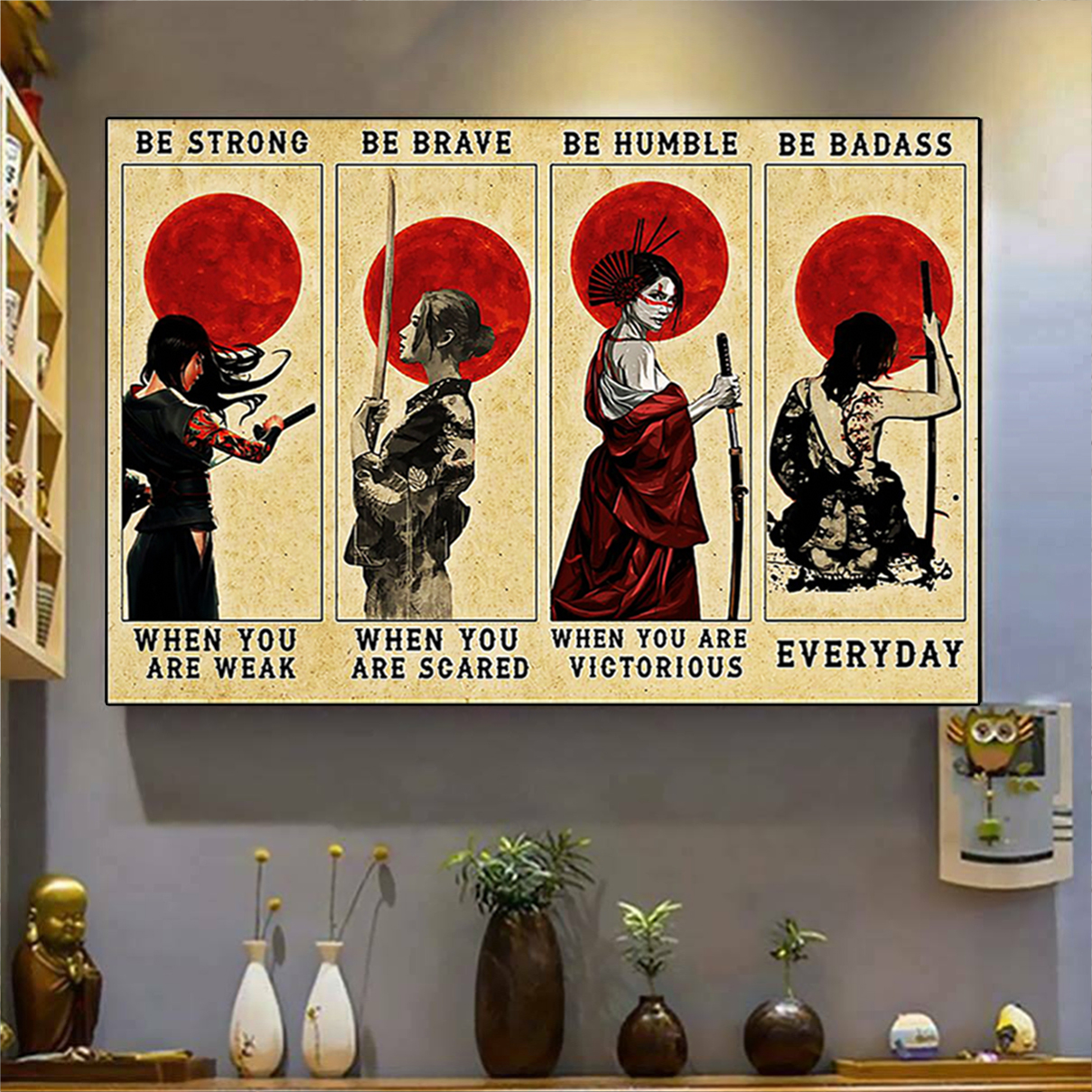 Female samurai be strong be brave be humble be badass poster A1