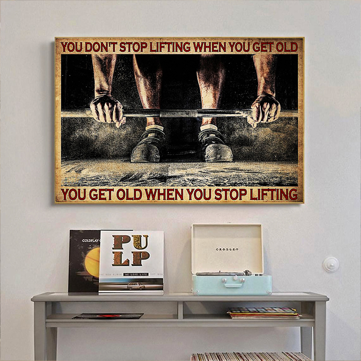 Fitness You don't stop lifting when you get old poster A1
