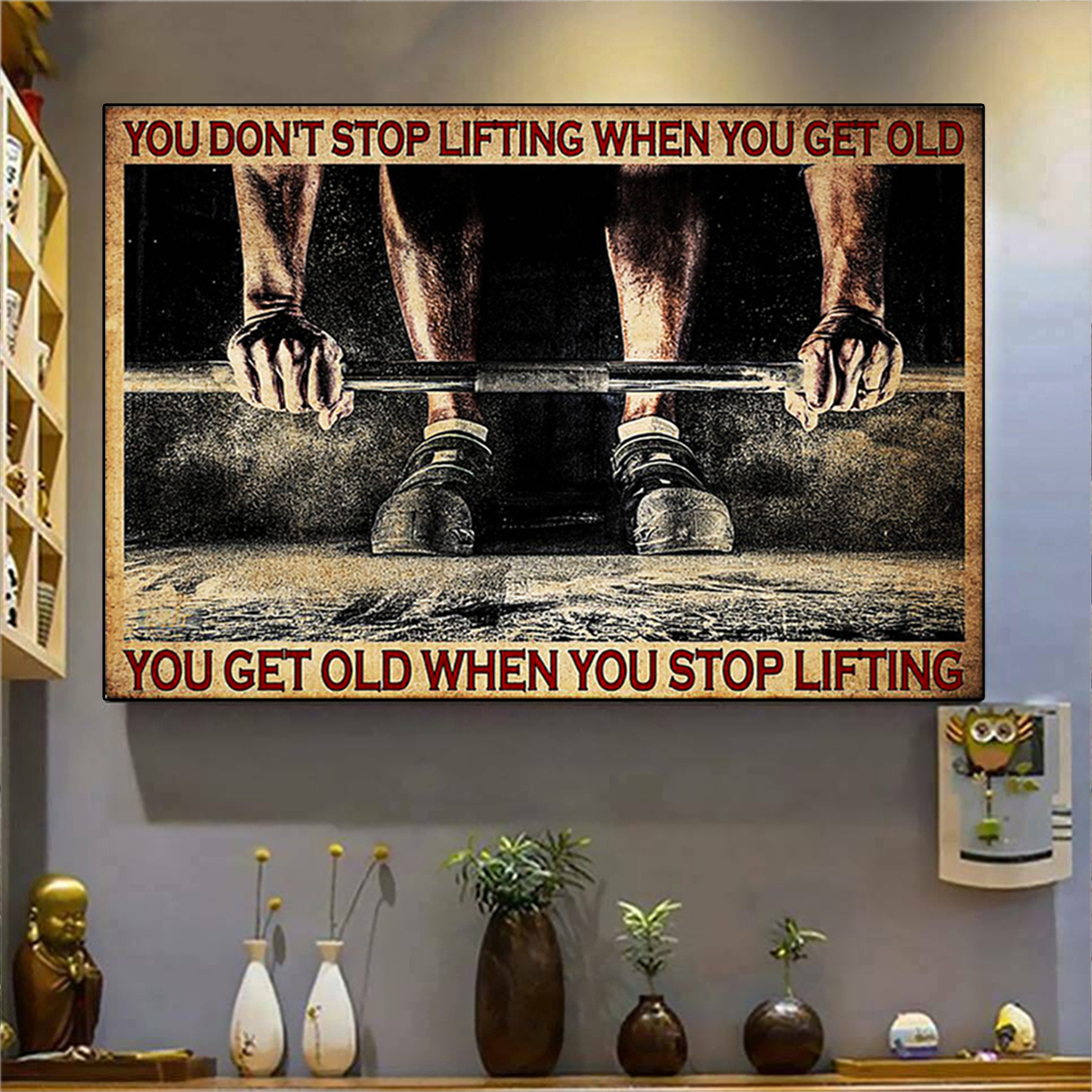 Fitness You don't stop lifting when you get old poster A2