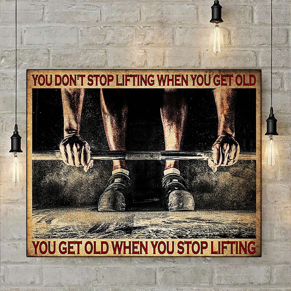 Fitness You don't stop lifting when you get old poster A3