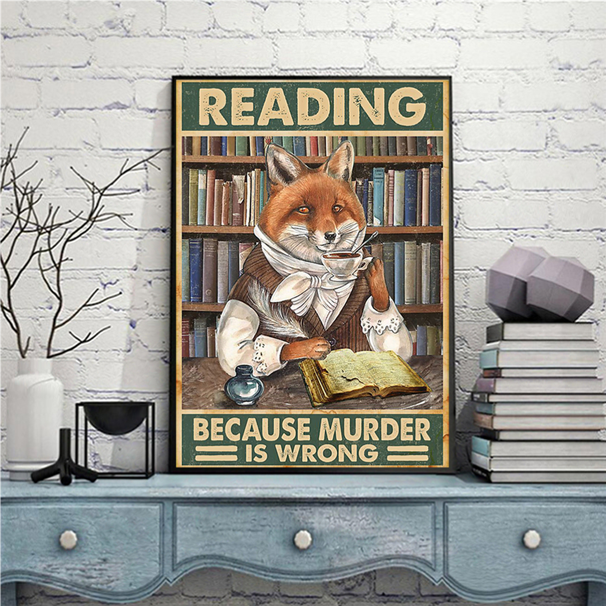 Fox reading because murder is wrong poster A3