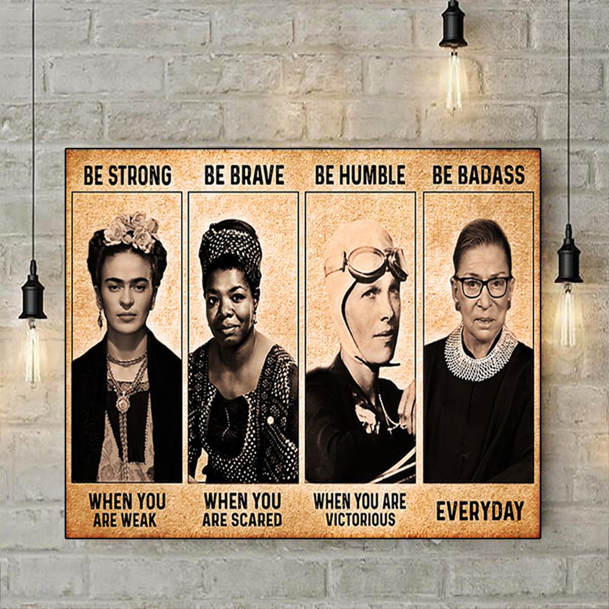 Frida Kahlo Maya Angelou Amelia Earhart Ruth Bader Ginsburg Feminist Be strong be brave poster