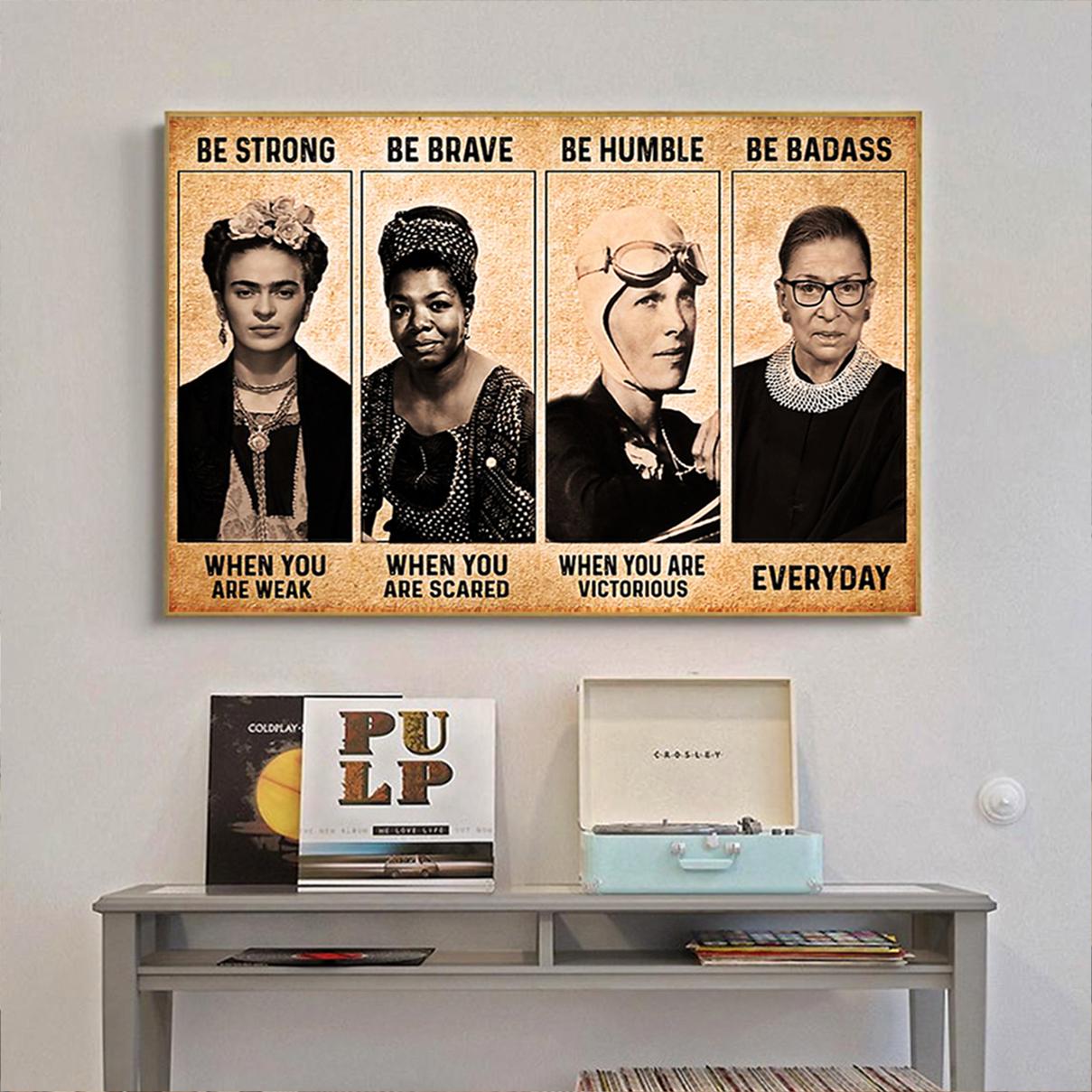 Frida Kahlo Maya Angelou Amelia Earhart Ruth Bader Ginsburg Feminist Be strong be brave poster A3