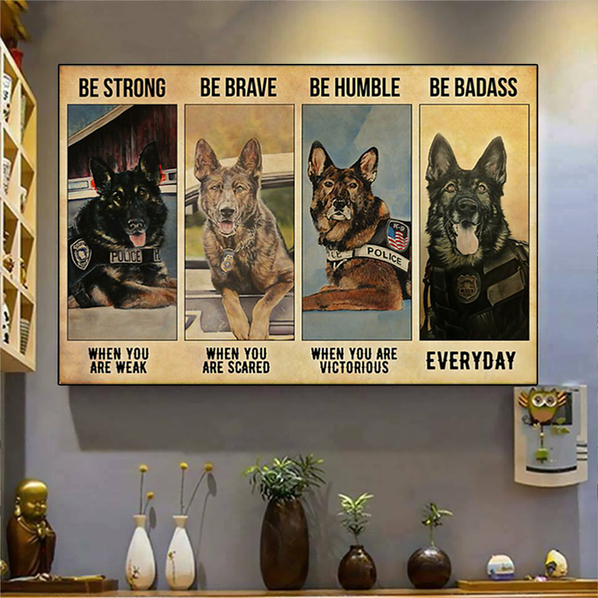 German shepherd police be strong be brave be humble be badass poster A1