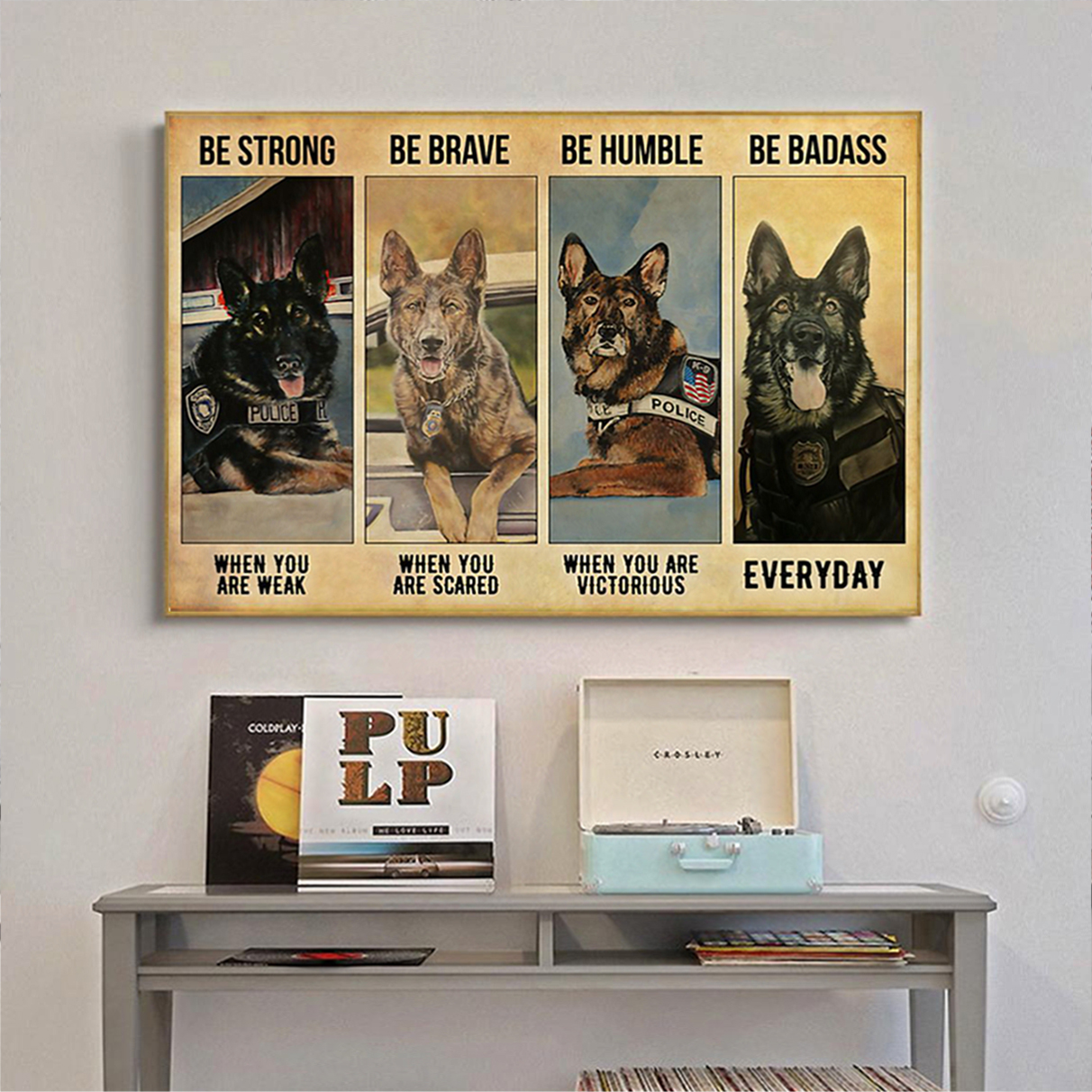German shepherd police be strong be brave be humble be badass poster A2