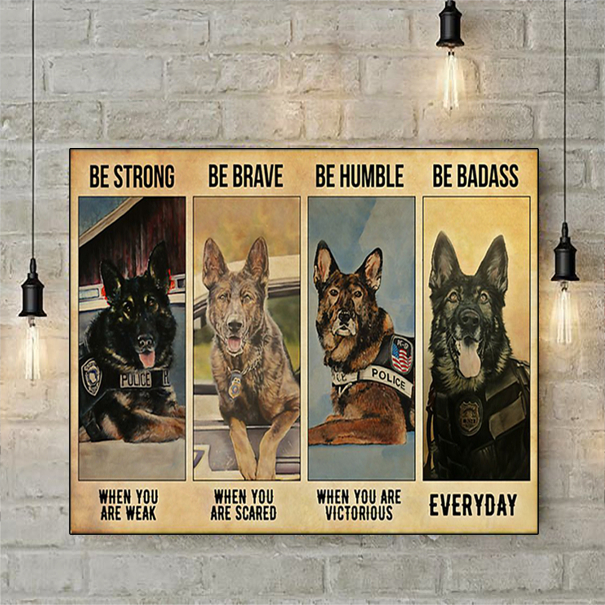 German shepherd police be strong be brave be humble be badass poster A3