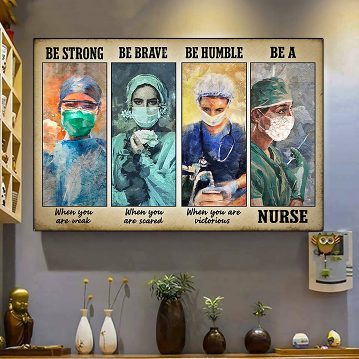 Great nurse be strong be brave be humble be a nurse poster A1