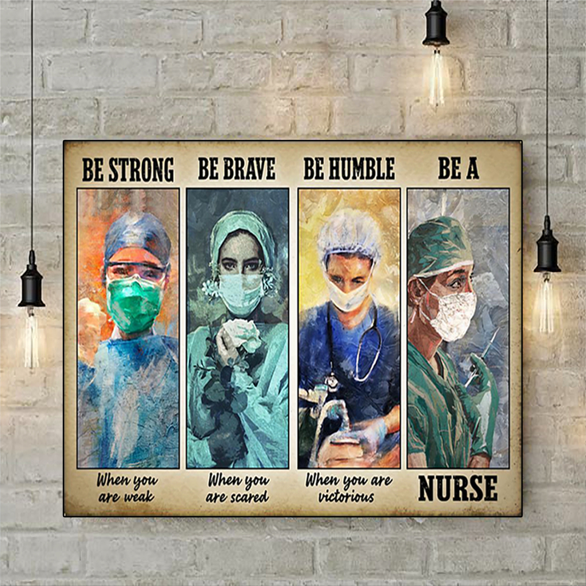 Great nurse be strong be brave be humble be a nurse poster A3