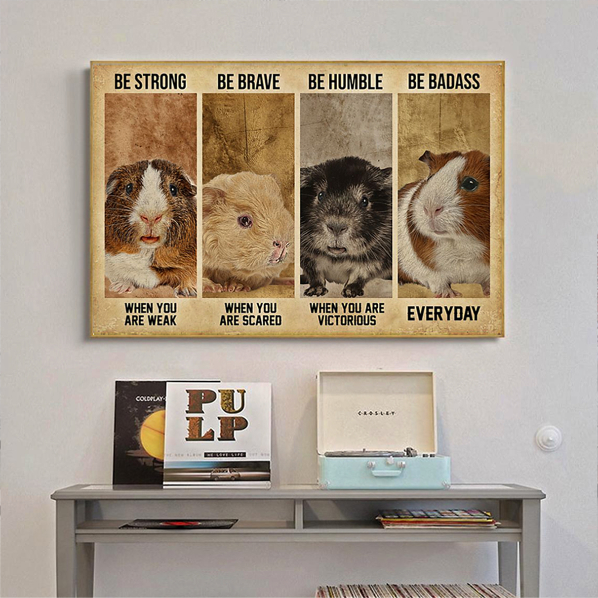 Guinea pig be strong be brave be humble be badass poster A1