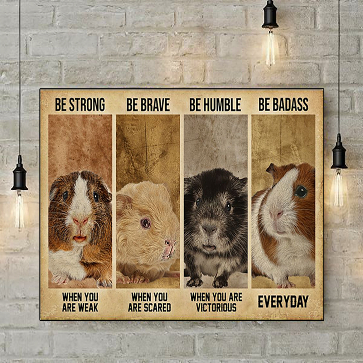 Guinea pig be strong be brave be humble be badass poster A2