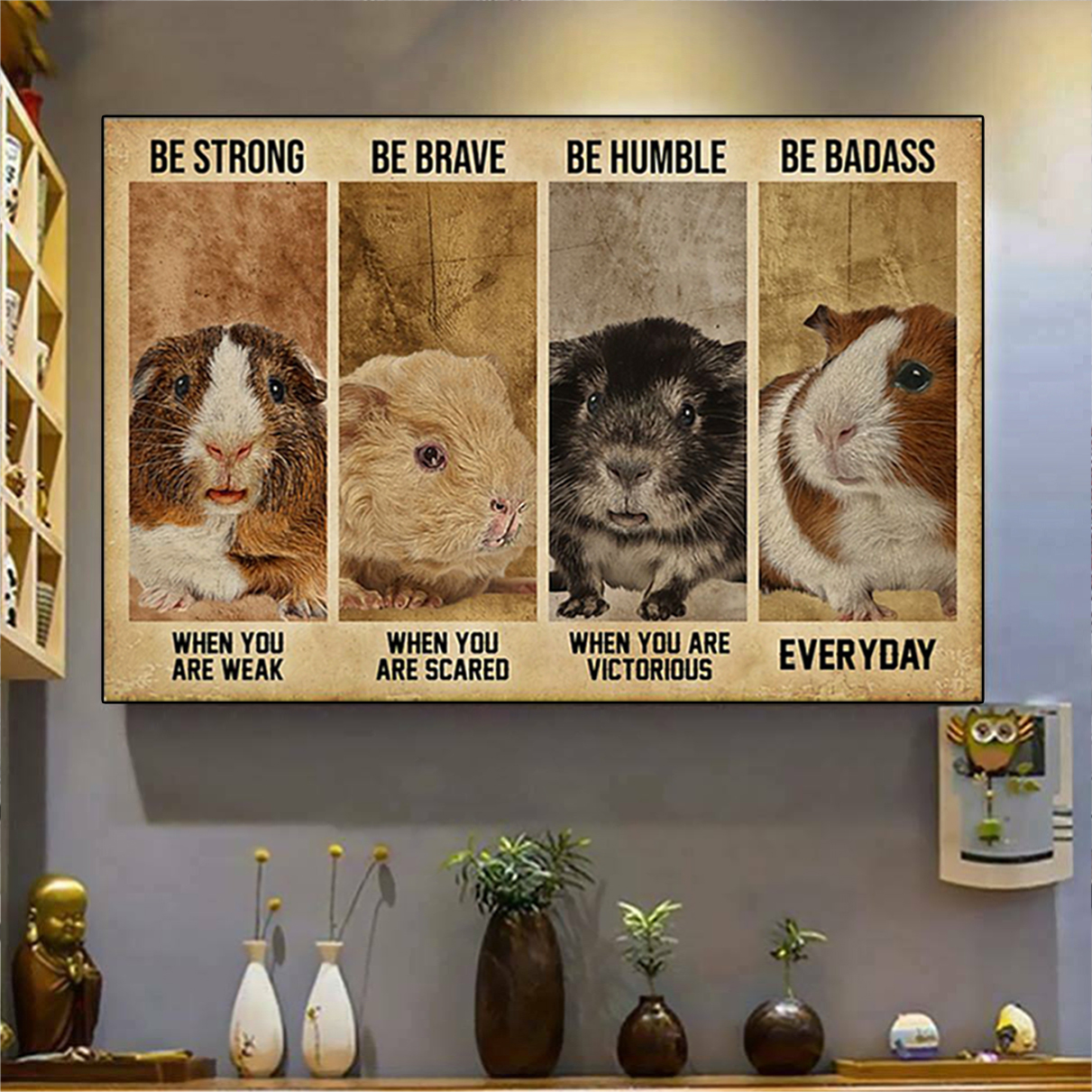 Guinea pig be strong be brave be humble be badass poster A3