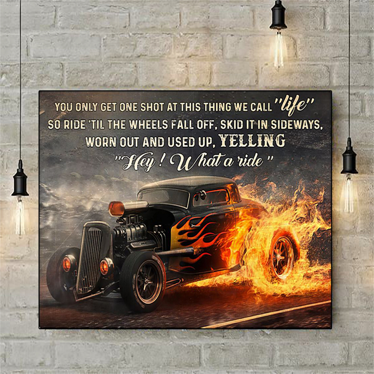 HOT ROD you only get one shot at this thing we call life poster A1
